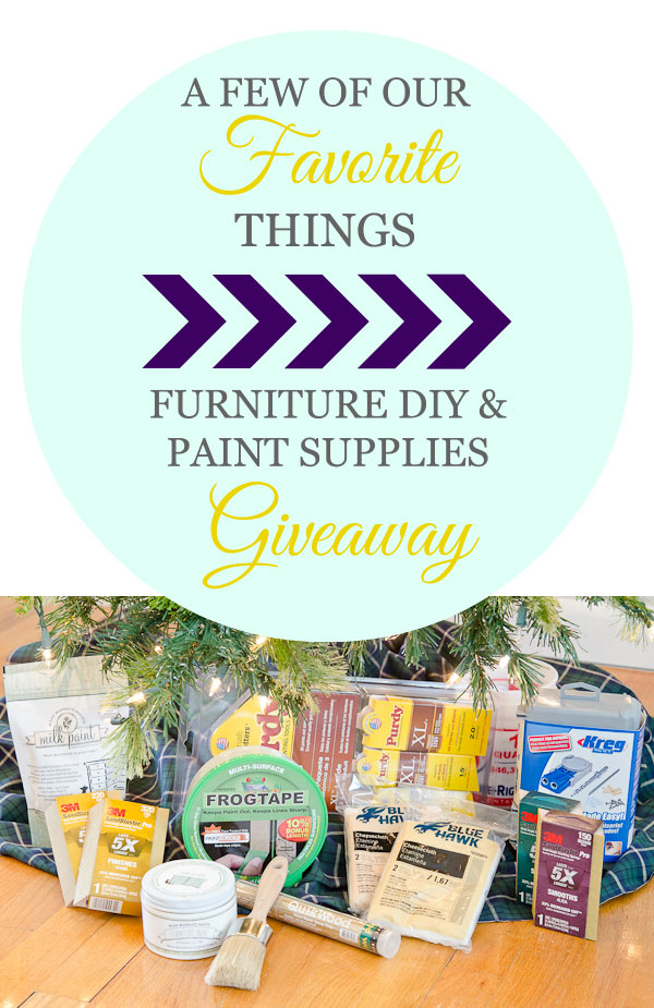 A Few of Our Favorite ThingsGiveaway : Furniture DIY & Paint Supplies Giveaway