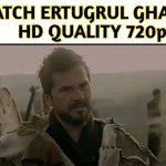 Watch Ertugrul Ghazi All Season in HD Quality –  Urdu Subtitles