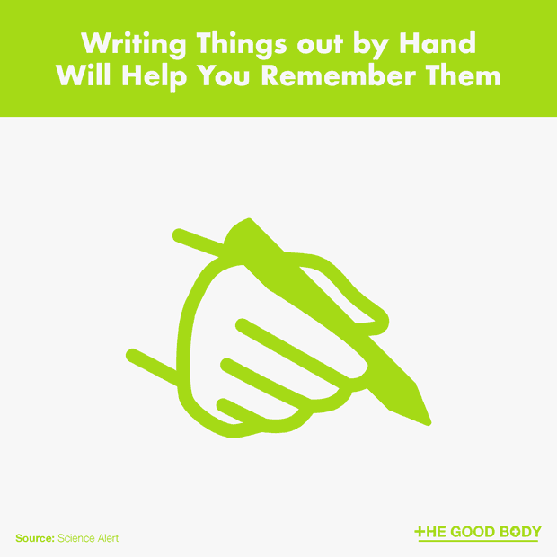 If You Write Things Out By Hand it Will Help You Remember Them