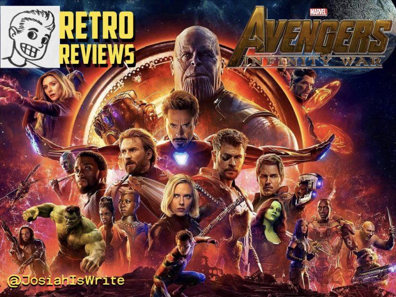 Retro Reviews: Avengers: Infinity War
