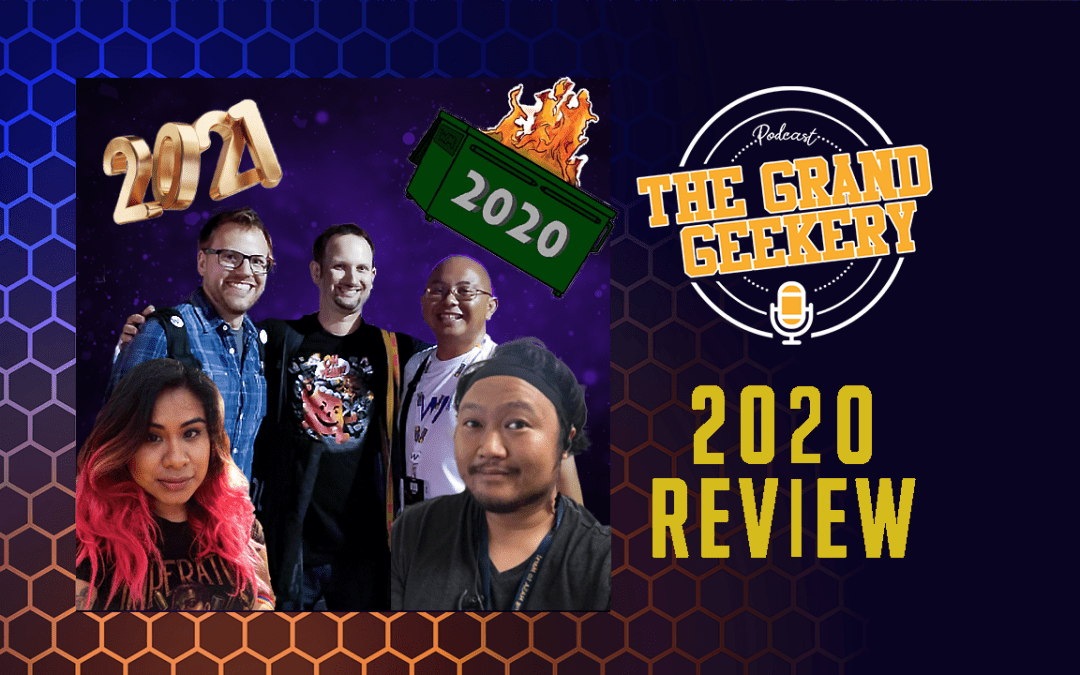 The Grand Geekery Ep 37: 2020 Review