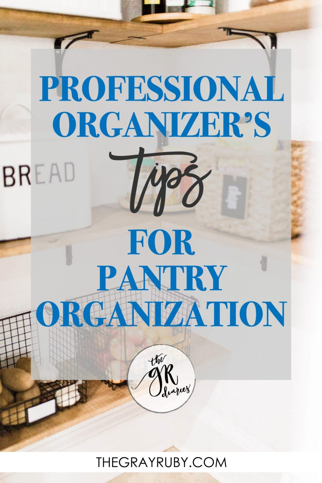 Organizing your pantry - tips from a professional organizer