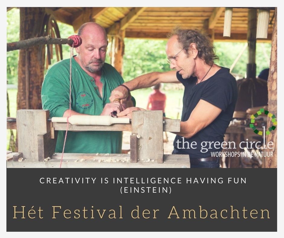Creativity is intelligence having fun Het Festival der Ambachten - The Green Circle