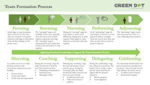 5 Stages are team formation - forming, storming, norming, performing, and adjourning.