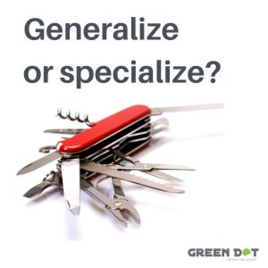 Is it better to generalize, or specialize