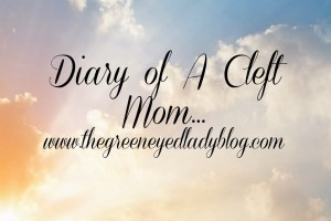 Diary of A Cleft Mom: Finding Peace in An Upcoming Surgery
