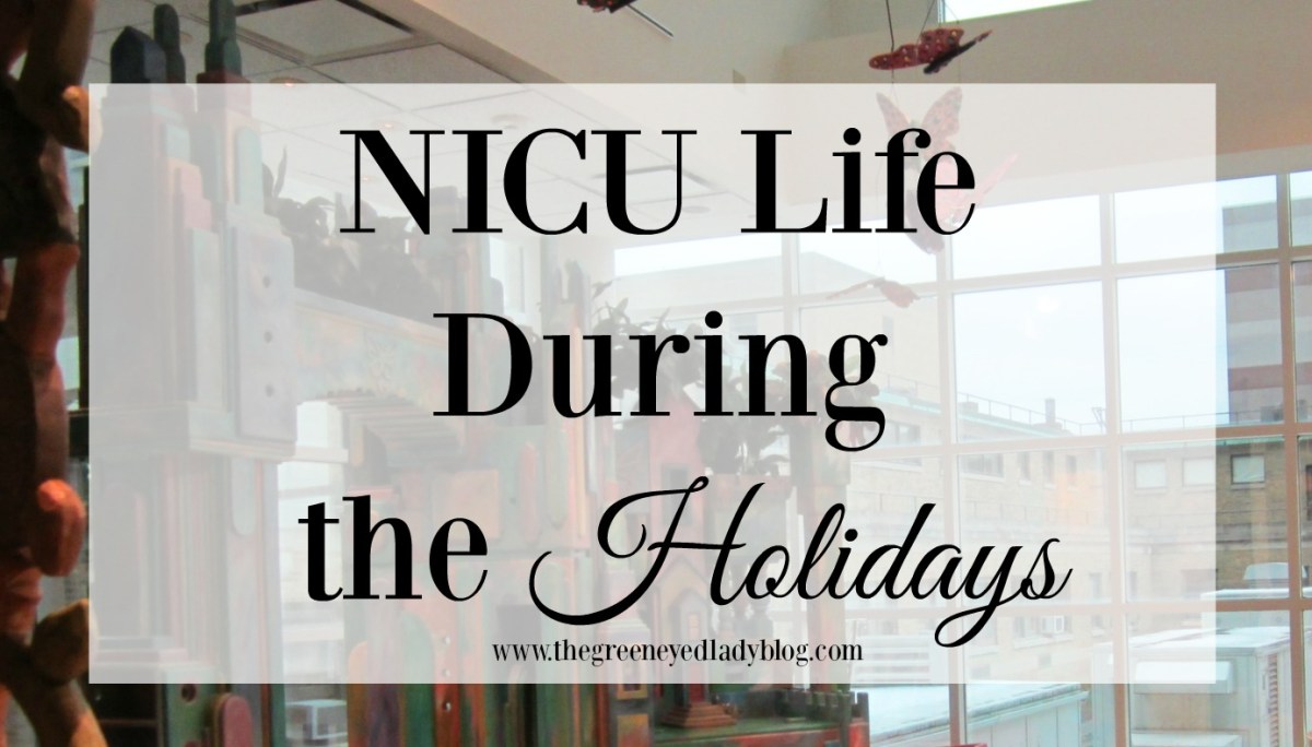 NICU Life During the Holidays {5 Tips to Cope}