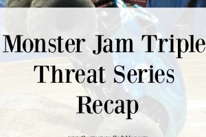 Monster Jam Triple Threat Series Recap
