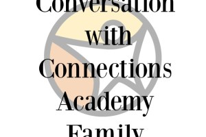 Conversation with Connections Academy Family