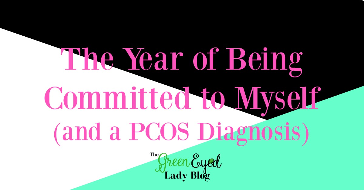 The Year of Being Committed to Myself (and a PCOS Diagnosis)