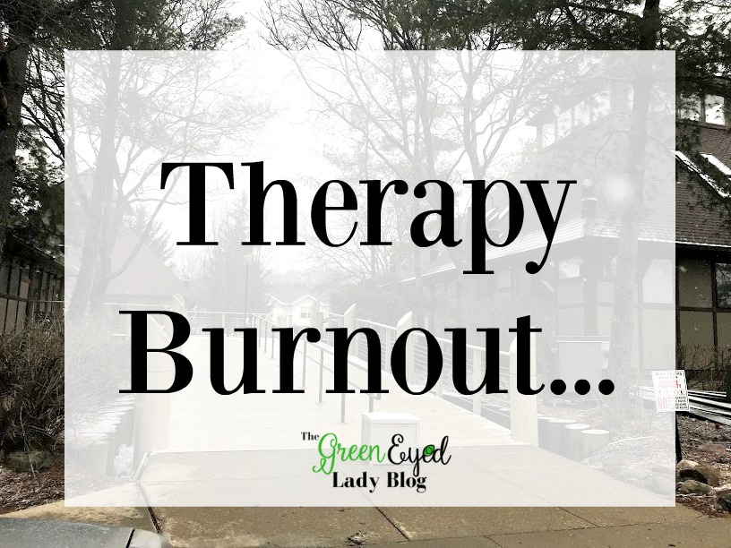 Therapy Burnout...