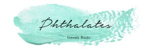 Greenly Basics: What's the deal with PHTHALATES?