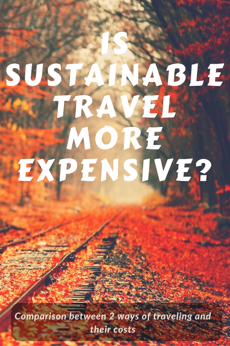 sustainable travel more expensive responsible travel