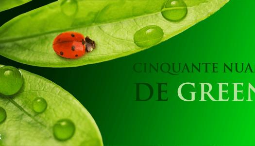50 nuances de vert … quand être vert devient tendance