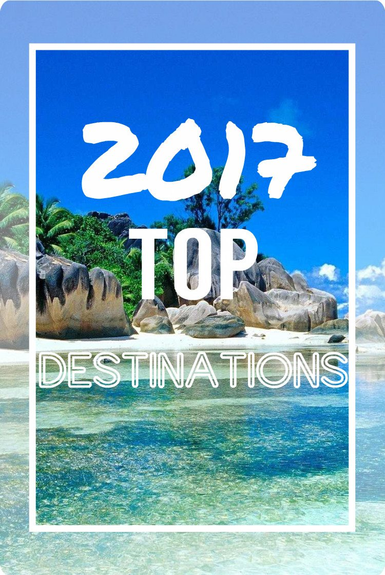 top travel trends 2017 top destinations 2017