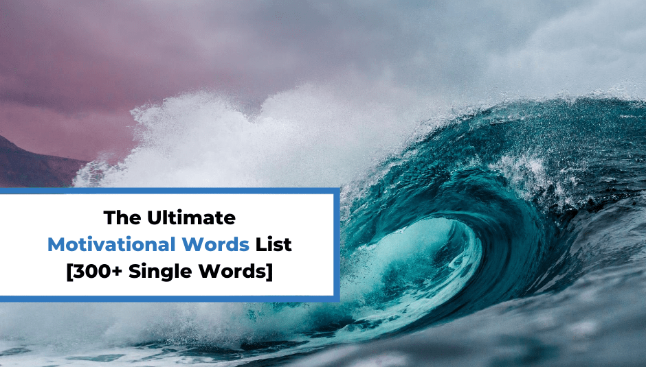 The Ultimate Motivational Words List [300+ Single Words]