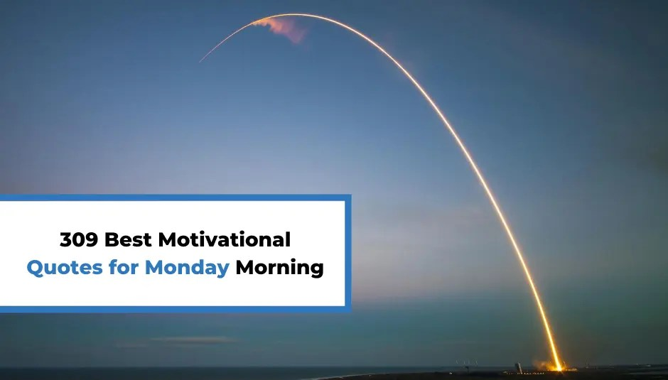 309 Best Motivational Quotes for Monday Morning