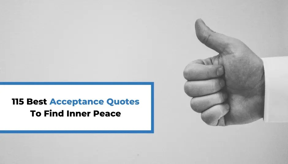 115 Best Acceptance Quotes To Find Inner Peace