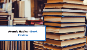 Atomic Habits – Book Review