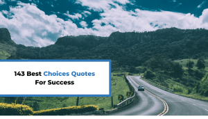 143 Best Choices Quotes For Success