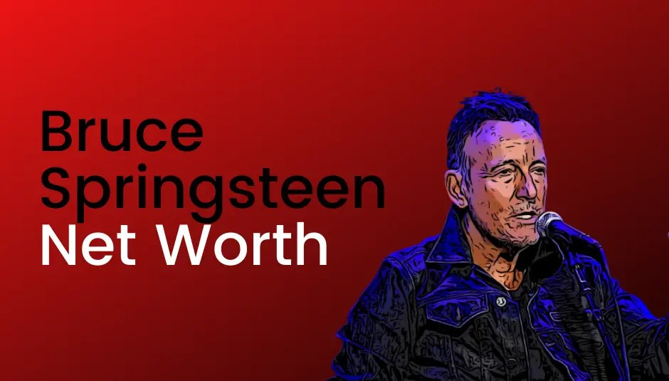 Bruce Springsteen Net Worth [2021]