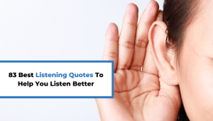 83 Best Listening Quotes To Help You Listen Better
