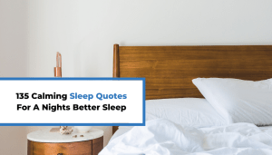 135 Calming Sleep Quotes For A Nights Better Sleep