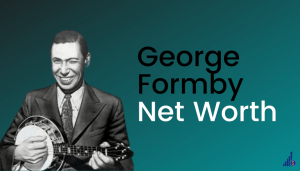 George Formby Net Worth [2021]