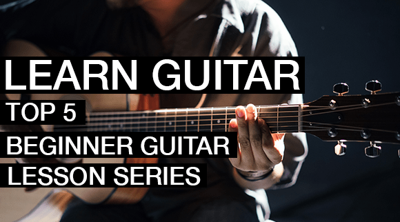 Learn Guitar Top 5 Beginner Guitar Lessons Series