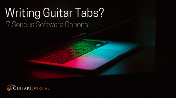Writing Guitar Tabs? Seven Serious Software Options