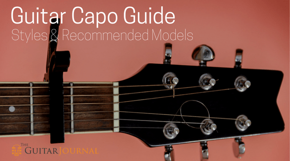 Guitar Capo Guide - Styles & Recommended Models
