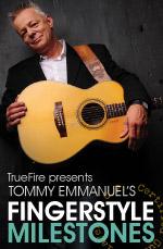 Tommy Emmanuel Fingerstyle Milestones