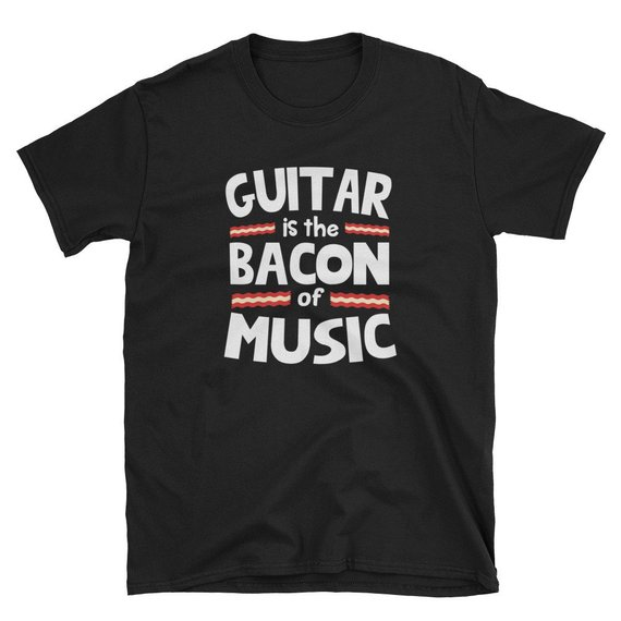 Guitar Is The Bacon of Music