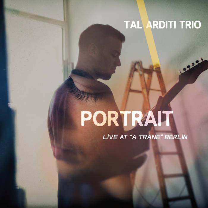 Tal Arditi Trio album - Portrait