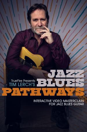 Jazz Blues Pathways course by Tim Lerch