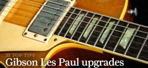 25 essential Gibson Les Paul mods and upgrades  The Guitar Magazine | The Guitar Magazine