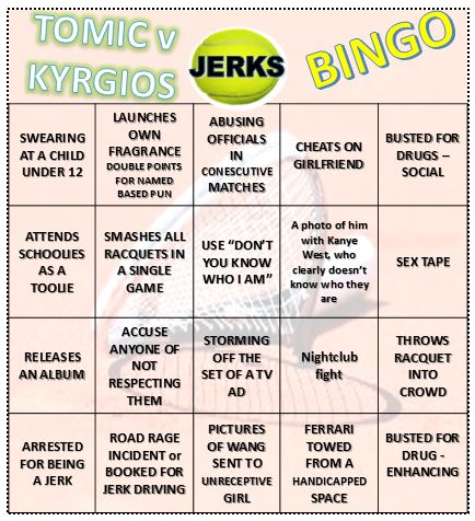 Tennis Jerk Bingo - Tomic v Kyrgios