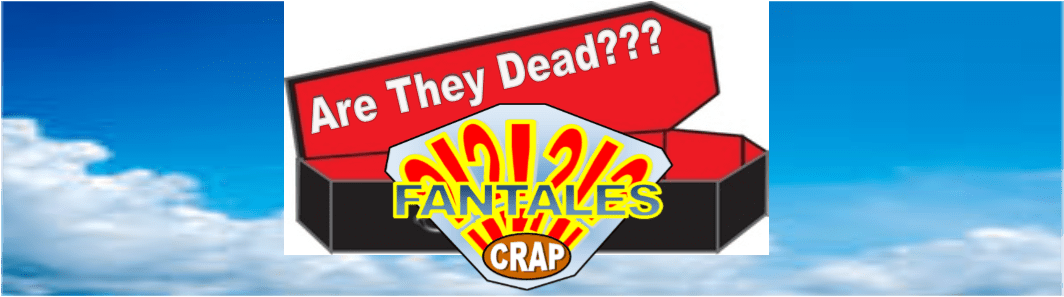 Crap Fantales Presents....Are They Dead? Episode 1