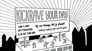 KickRave Your Day @ Het Magazijn