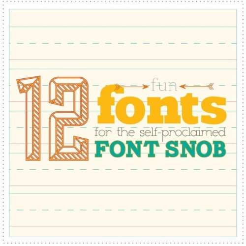 12 {more} fun fonts for the font snob