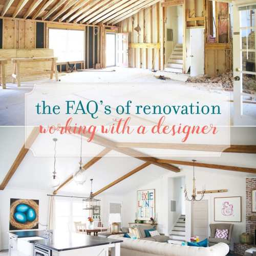 faq's of renovation: working with a designer