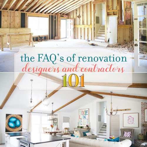 the faqs of renovation: designers and contractors 101