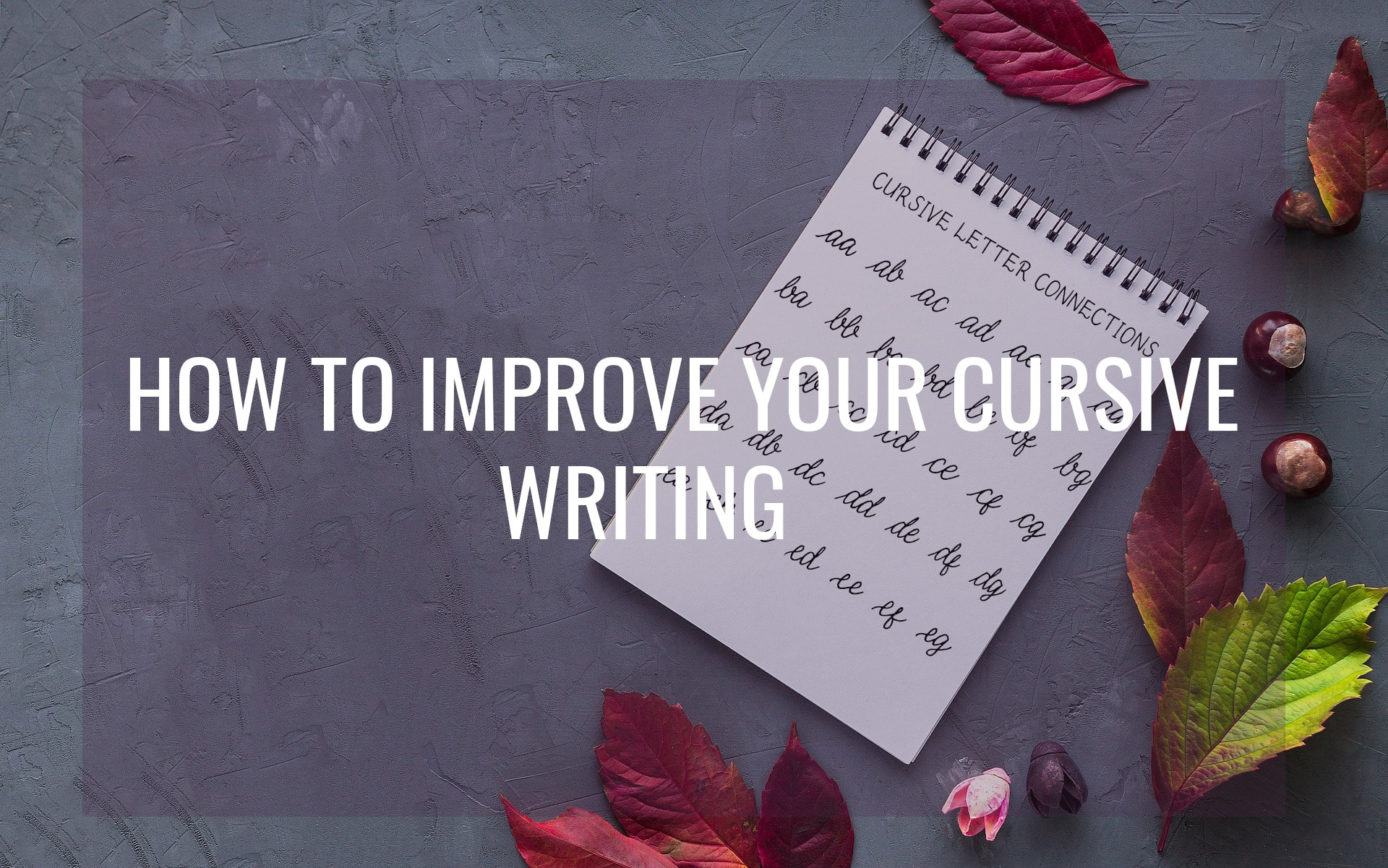 How To Improve Your Cursive Writing