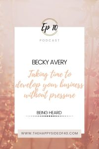 Becky Avery: Taking time to develop your business without pressure