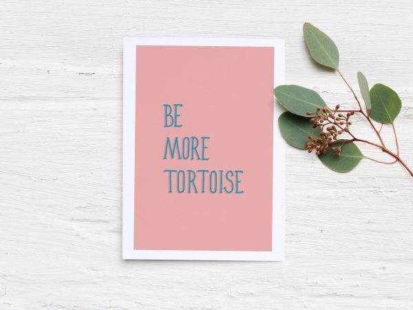 Be More Tortoise Printable