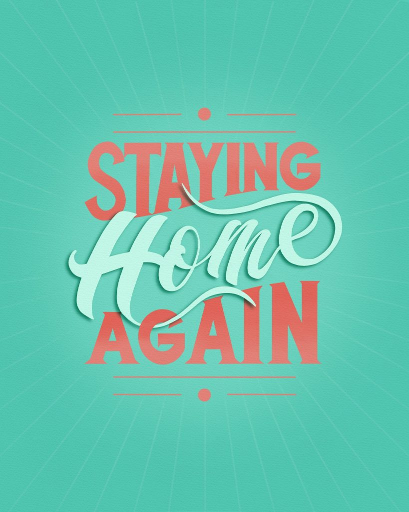 Staying Home Again