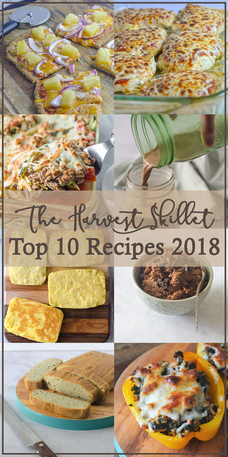 The 10 most popular recipes on The Harvest Skillet in 2018. People go crazy over these delicious low-carb, Paleo and ketogenic recipes!