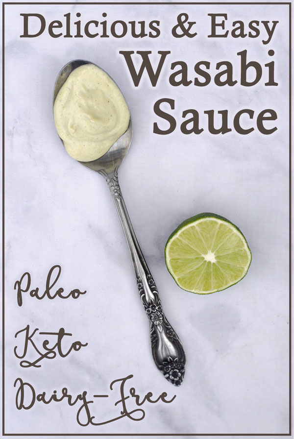 An incredibly simple wasabi sauce, ready in two minutes! Perfect for topping any meat or drizzling on a salad. Paleo, low-carb, dairy-free.