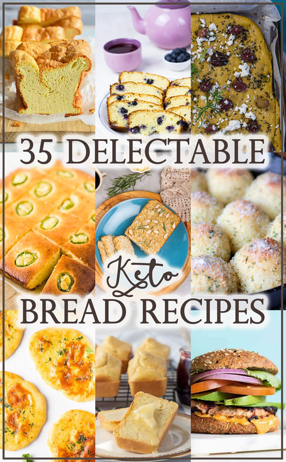 Looking for bread recipes to accompany any meal? These 35 delectable keto bread recipes will give you all the bread ideas you need!