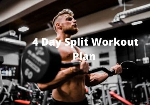 4 day split workout